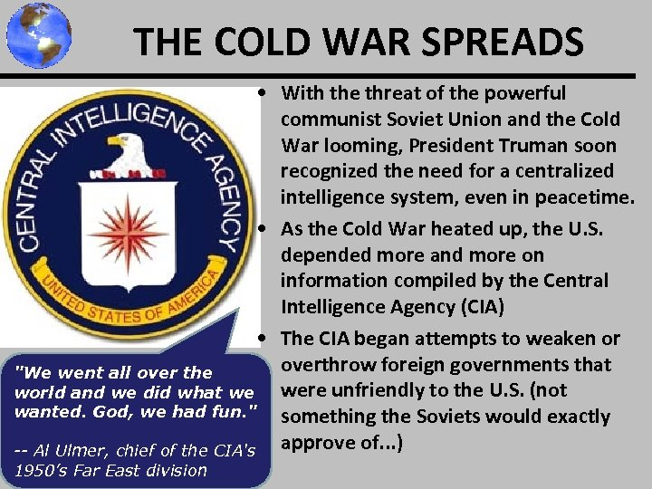 THE COLD WAR SPREADS • With the threat of the powerful communist Soviet Union