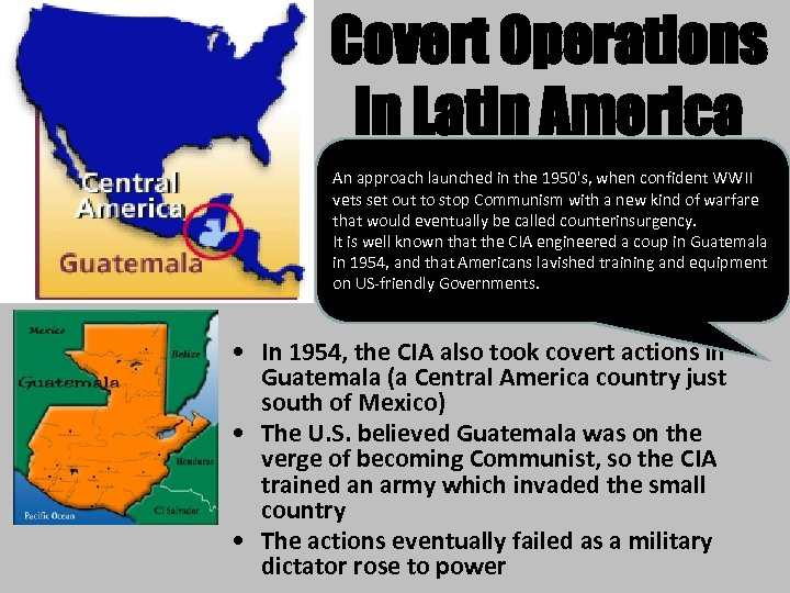 Covert Operations in Latin America An approach launched in the 1950's, when confident WWII