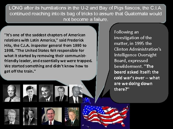 LONG after its humiliations in the U-2 and Bay of Pigs fiascos, the C.