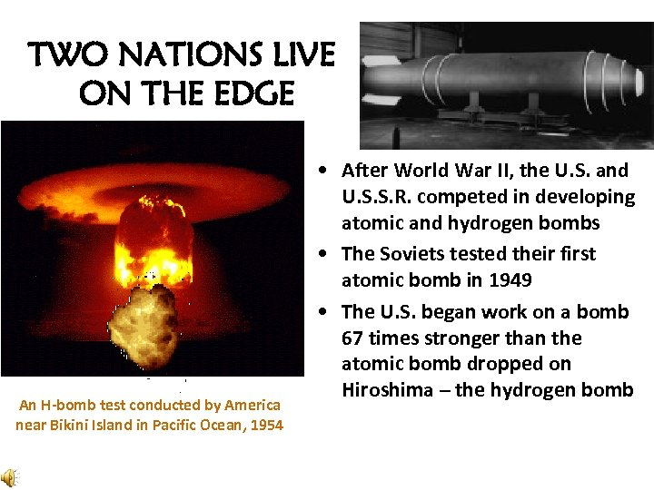 TWO NATIONS LIVE ON THE EDGE An H-bomb test conducted by America near Bikini