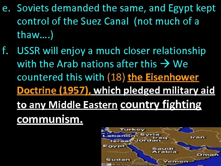 e. Soviets demanded the same, and Egypt kept control of the Suez Canal (not