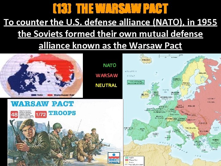 (13) THE WARSAW PACT To counter the U. S. defense alliance (NATO), in 1955