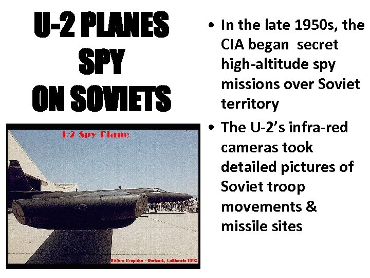 U-2 PLANES SPY ON SOVIETS • In the late 1950 s, the CIA began