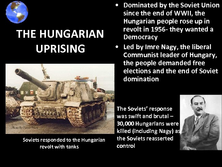 THE HUNGARIAN UPRISING The Soviets responded to the Hungarian revolt with tanks • Dominated