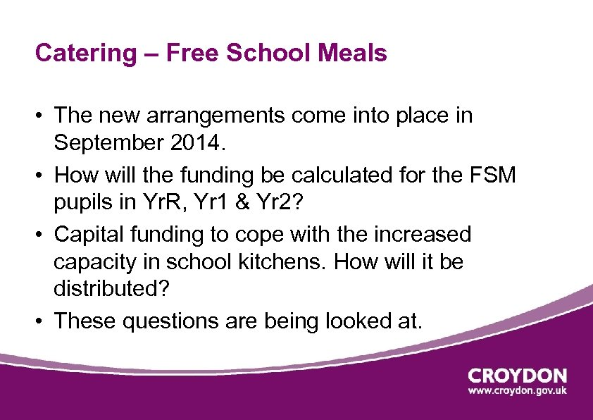 Catering – Free School Meals • The new arrangements come into place in September