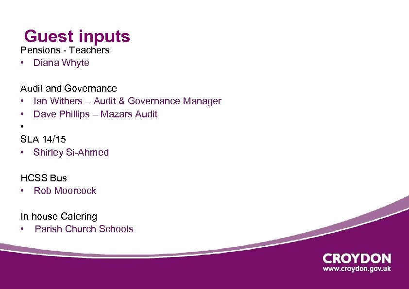 Guest inputs Pensions - Teachers • Diana Whyte Audit and Governance • Ian Withers