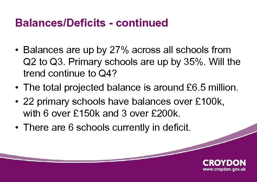 Balances/Deficits - continued • Balances are up by 27% across all schools from Q