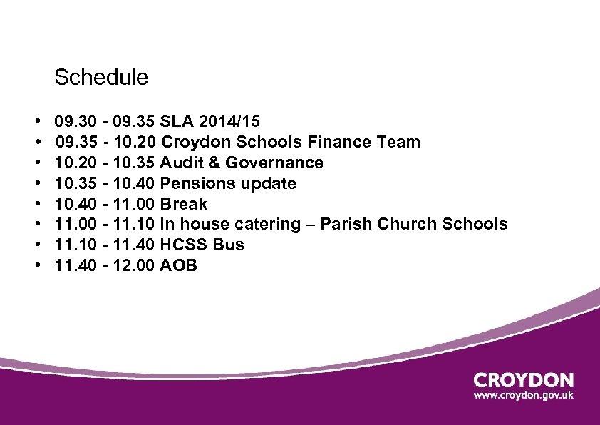 Schedule • • 09. 30 - 09. 35 SLA 2014/15 09. 35 -