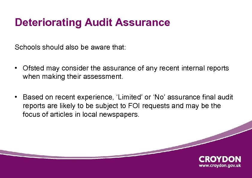 Deteriorating Audit Assurance Schools should also be aware that: • Ofsted may consider the