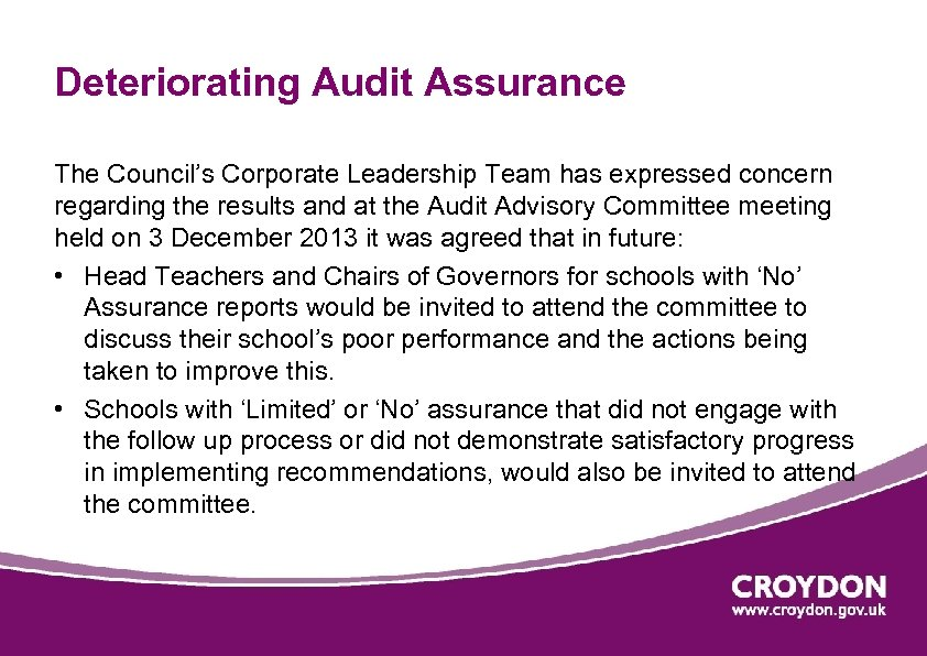 Deteriorating Audit Assurance The Council's Corporate Leadership Team has expressed concern regarding the results