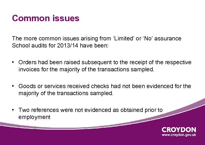 Common issues The more common issues arising from 'Limited' or 'No' assurance School audits