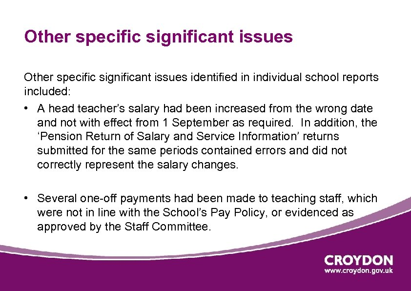 Other specific significant issues identified in individual school reports included: • A head teacher's
