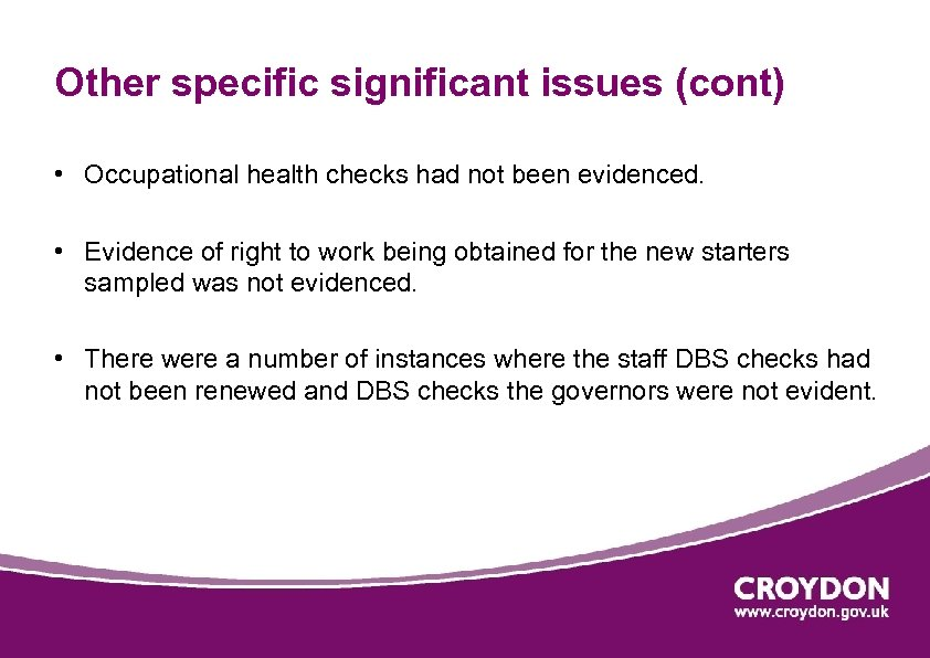 Other specific significant issues (cont) • Occupational health checks had not been evidenced. •