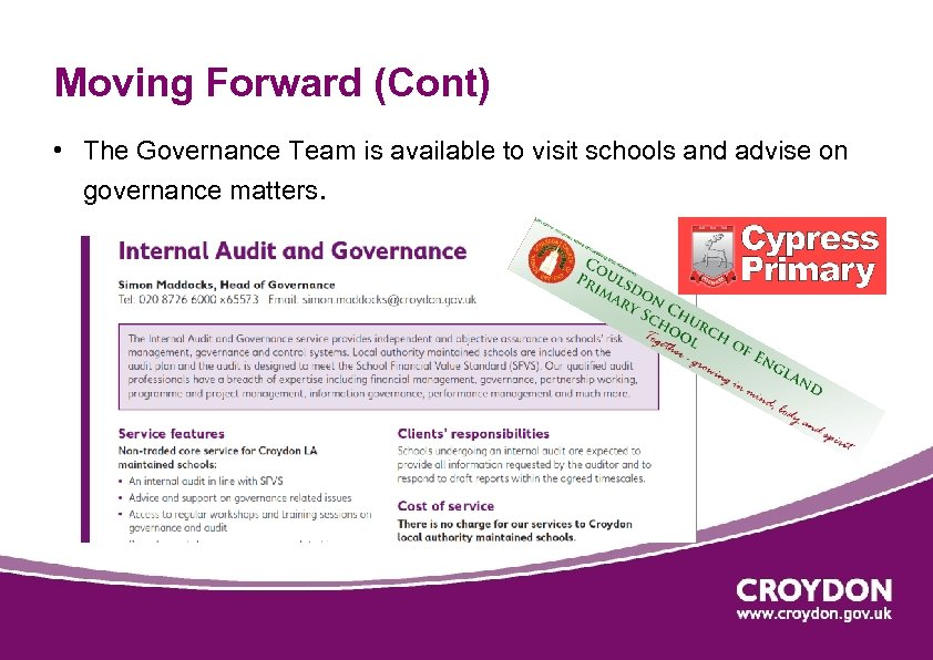 Moving Forward (Cont) • The Governance Team is available to visit schools and advise
