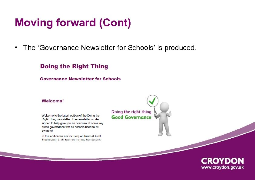 Moving forward (Cont) • The 'Governance Newsletter for Schools' is produced.