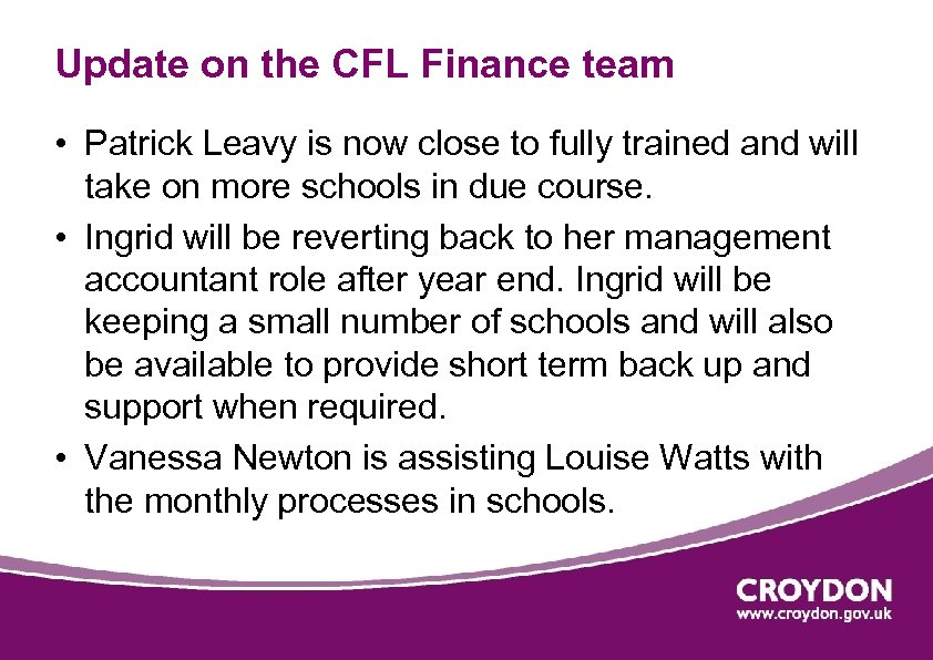 Update on the CFL Finance team • Patrick Leavy is now close to fully