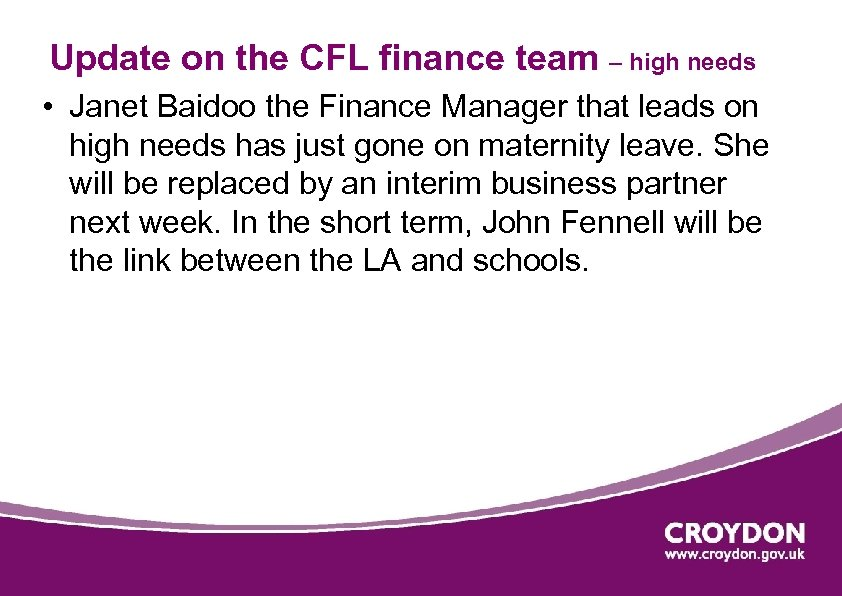Update on the CFL finance team – high needs • Janet Baidoo the Finance