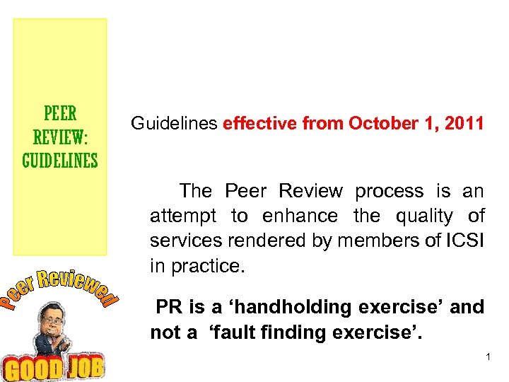 PEER REVIEW: GUIDELINES Guidelines effective from October 1, 2011 The Peer Review process is