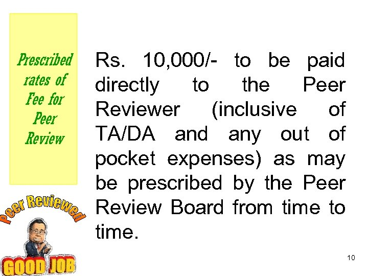 Prescribed rates of Fee for Peer Review Rs. 10, 000/- to be paid directly