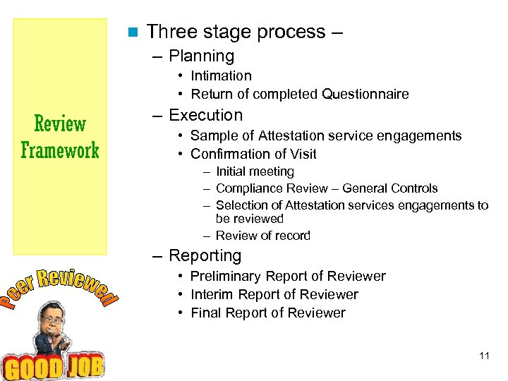 n Three stage process – – Planning • Intimation • Return of completed Questionnaire