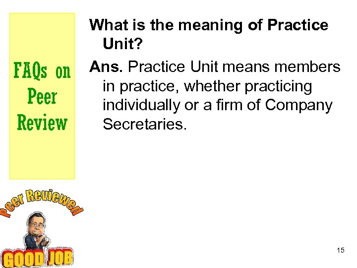 FAQs on Peer Review What is the meaning of Practice Unit? Ans. Practice Unit