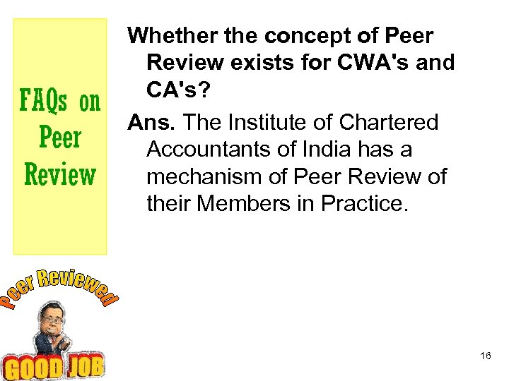 FAQs on Peer Review Whether the concept of Peer Review exists for CWA's and