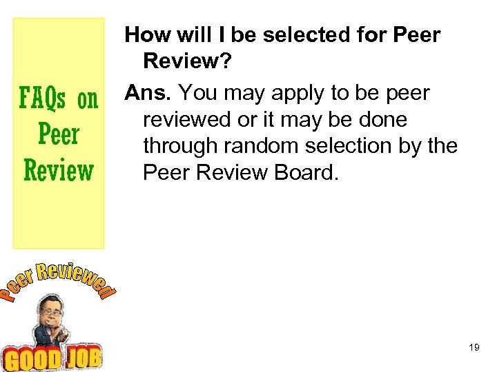 FAQs on Peer Review How will I be selected for Peer Review? Ans. You