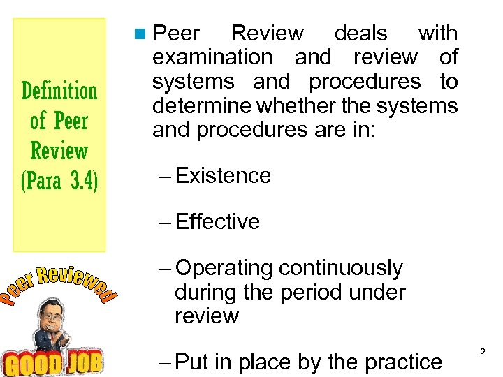n Peer Definition of Peer Review (Para 3. 4) Review deals with examination and