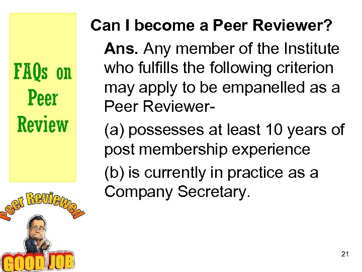 FAQs on Peer Review Can I become a Peer Reviewer? Ans. Any member of