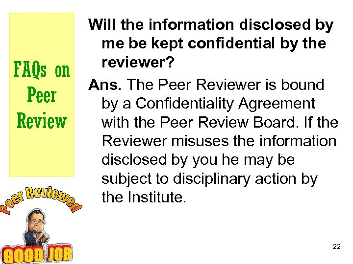 FAQs on Peer Review Will the information disclosed by me be kept confidential by