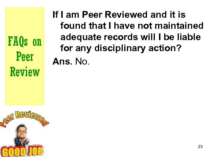 FAQs on Peer Review If I am Peer Reviewed and it is found that