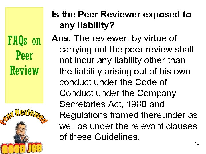 FAQs on Peer Review Is the Peer Reviewer exposed to any liability? Ans. The