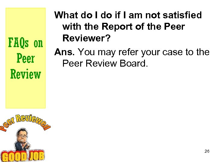 FAQs on Peer Review What do I do if I am not satisfied with