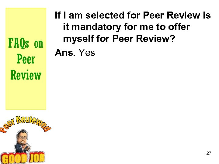 FAQs on Peer Review If I am selected for Peer Review is it mandatory