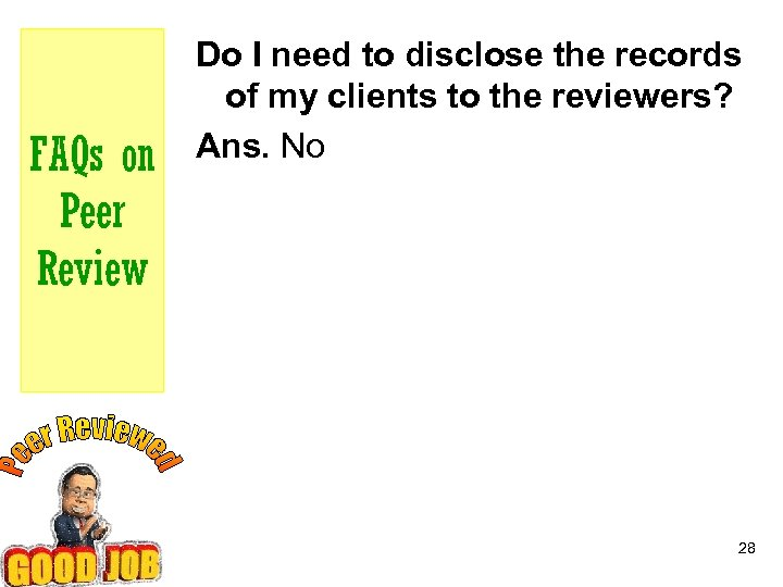 FAQs on Peer Review Do I need to disclose the records of my clients