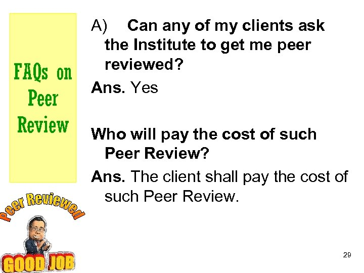 FAQs on Peer Review A) Can any of my clients ask the Institute to