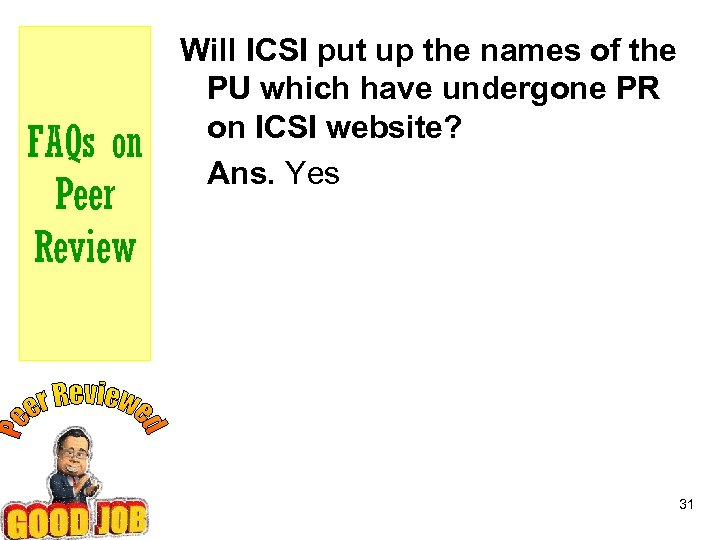 FAQs on Peer Review Will ICSI put up the names of the PU which