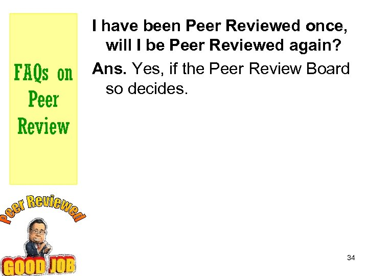 FAQs on Peer Review I have been Peer Reviewed once, will I be Peer