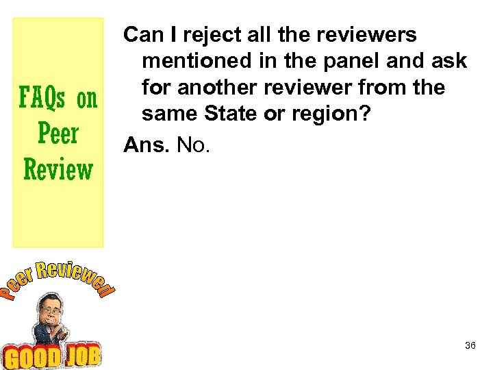 FAQs on Peer Review Can I reject all the reviewers mentioned in the panel