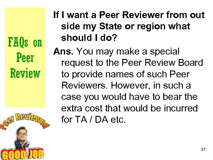 FAQs on Peer Review If I want a Peer Reviewer from out side my
