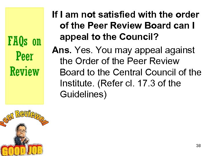 FAQs on Peer Review If I am not satisfied with the order of the