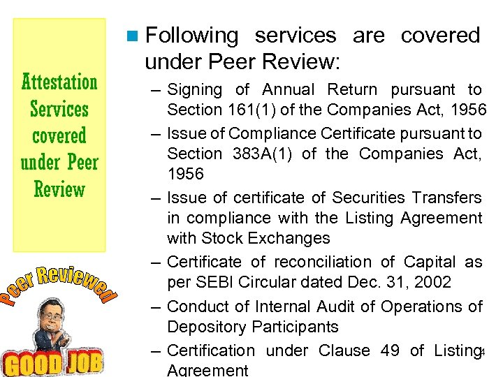 n Following Attestation Services covered under Peer Review services are covered under Peer Review: