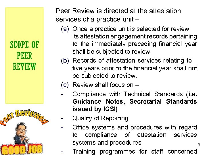 Peer Review is directed at the attestation services of a practice unit – SCOPE