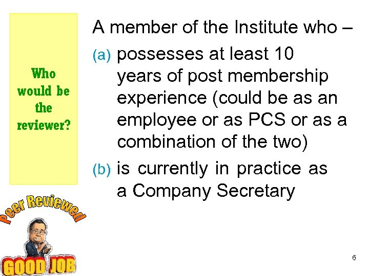 Who would be the reviewer? A member of the Institute who – (a) possesses