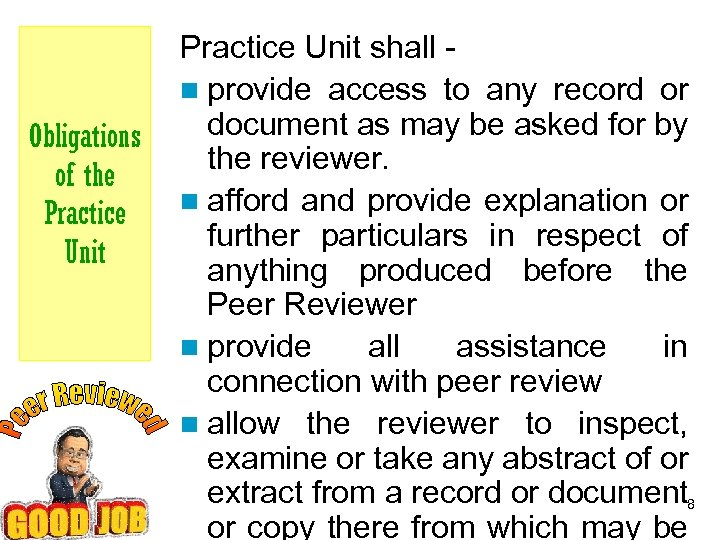 Obligations of the Practice Unit shall - n provide access to any record or