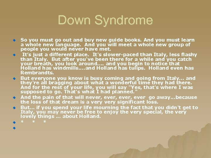 Down Syndrome u u u u So you must go out and buy new