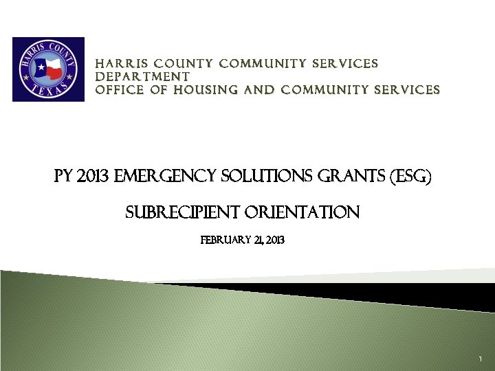 Harris County Community Services Department Office of Housing and Community Services PY 2013 Emergency