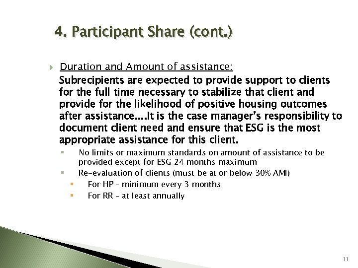 4. Participant Share (cont. ) Duration and Amount of assistance: Subrecipients are expected to