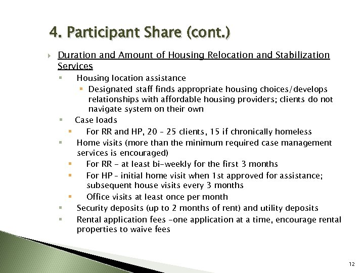 4. Participant Share (cont. ) Duration and Amount of Housing Relocation and Stabilization Services