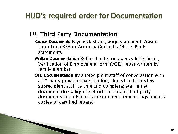 HUD's required order for Documentation 1 st: Third Party Documentation Source Documents Paycheck stubs,